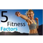 The Five Fitness Factors